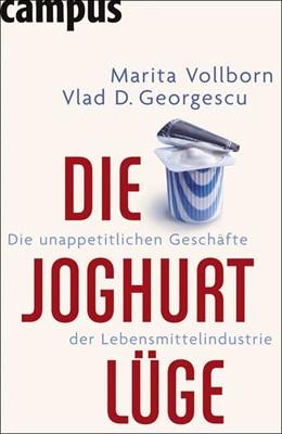 Abbildung von Vollborn / Georgescu | Die Joghurt-Lüge | 2006 | Die unappetitlichen Geschäfte ...