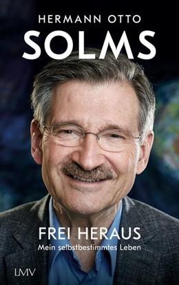 Abbildung von Solms | Frei heraus | 1. Auflage | 2021 | beck-shop.de