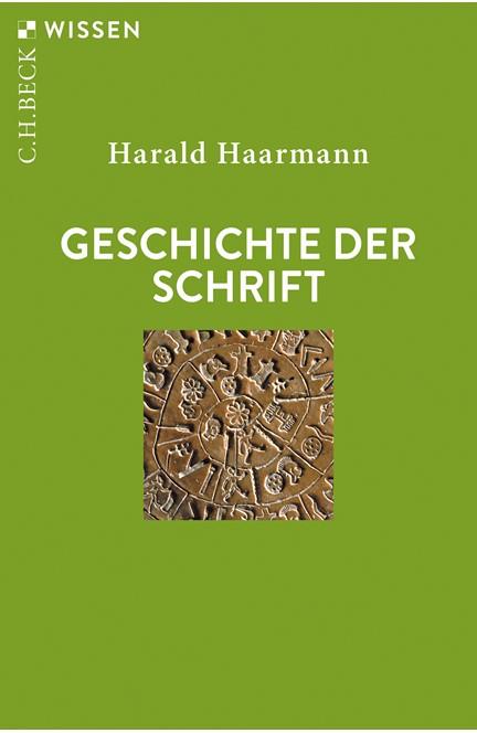 Cover: Harald Haarmann, Geschichte der Schrift