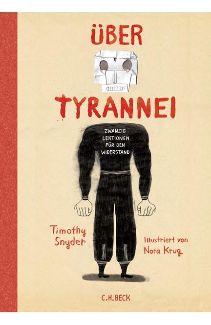 Cover: Timothy Snyder, Über Tyrannei Illustrierte Ausgabe