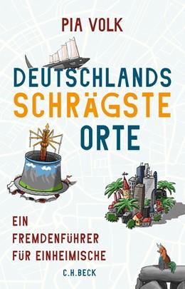 Abbildung von Volk | Deutschlands schrägste Orte | 1. Auflage | 2021 | beck-shop.de