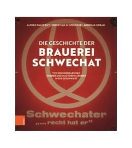 Abbildung von Springer / Paleczny   Die Geschichte der Brauerei Schwechat   1. Auflage   2021   beck-shop.de
