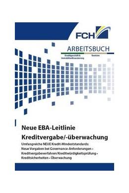 Abbildung von Ahsbahs / Cieslak | Arbeitsbuch Neue EBA-Leitlinie Kreditvergabe/-überwachung | 1. Auflage | 2021 | beck-shop.de