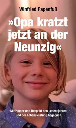Abbildung von Papenfuß   »Opa kratzt jetzt an der Neunzig«   1. Auflage   2021   beck-shop.de