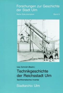 Abbildung von Schmidt   Technikgeschichte der Reichsstadt Ulm   1996   Sachthematisches Inventar   9