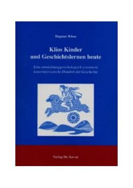 Abbildung von Klose | Klios Kinder und Geschichtslernen heute | 2004