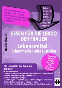 Abbildung von Dantse   Essen für die Libido der Frauen: Lebensmittel-Scharfmacher oder Lustkiller   1. Auflage   2021   beck-shop.de