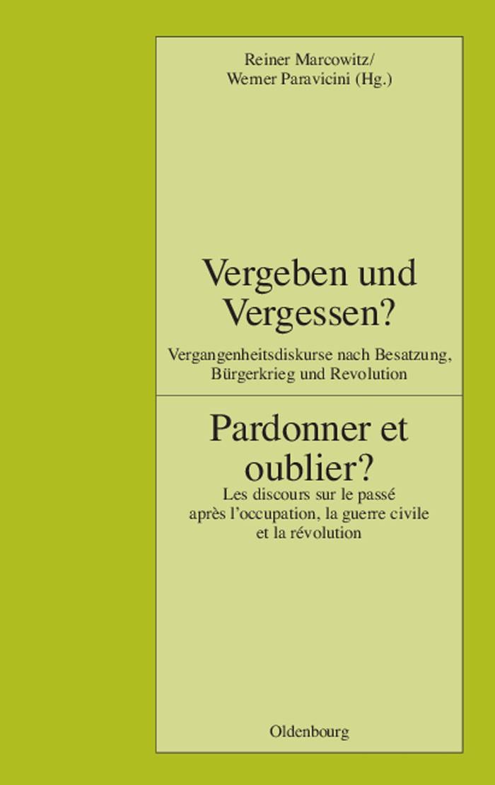 Abbildung von Marcowitz / Paravicini   Vergeben und Vergessen? Pardonner et oublier?   2009