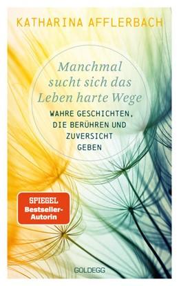Abbildung von Afflerbach | Manchmal sucht sich das Leben harte Wege | 1. Auflage | 2021 | beck-shop.de