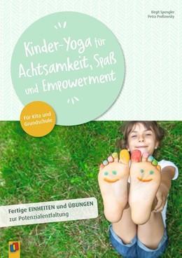 Abbildung von Spengler / Proßowsky   Kinder-Yoga für Achtsamkeit, Spaß und Empowerment   1. Auflage   2021   beck-shop.de