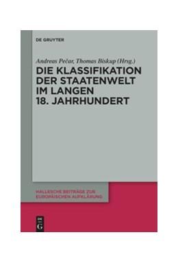 Abbildung von Pecar / Biskup | Die Klassifikation der Staatenwelt im langen 18. Jahrhundert | 1. Auflage | 2021 | beck-shop.de
