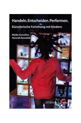 Abbildung von Gunsilius / Kowalski   Handeln. Entscheiden. Performen.   1. Auflage   2021   beck-shop.de