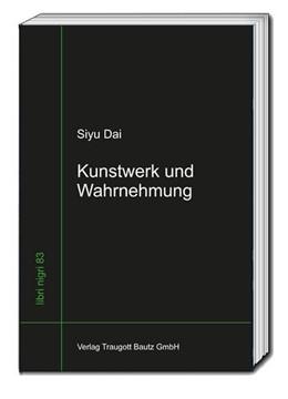 Abbildung von Dai | Kunstwerk und Wahrnehmung | 1. Auflage | 2021 | beck-shop.de
