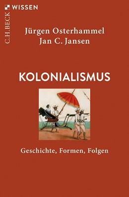 Abbildung von Osterhammel, Jürgen / Jansen, Jan C.   Kolonialismus   9. Auflage   2021   2002   beck-shop.de