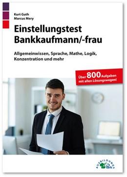 Abbildung von Guth / Mery | Einstellungstest Bankkaufmann / Bankkauffrau | 1. Auflage | 2021 | beck-shop.de