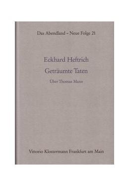Abbildung von Heftrich | Geträumte Taten | 1992 | Joseph und seine Brüder. Über ... | 21