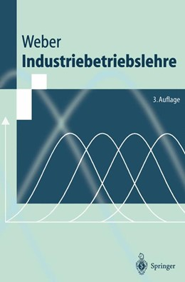 Abbildung von Weber | Industriebetriebslehre | 3., neubearb. Aufl. | 1999