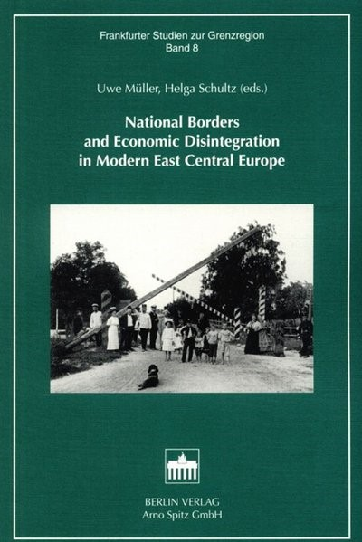 Abbildung von Müller / Schultz | National Borders and Economic Disintegration in Modern East Central Europe | 2002