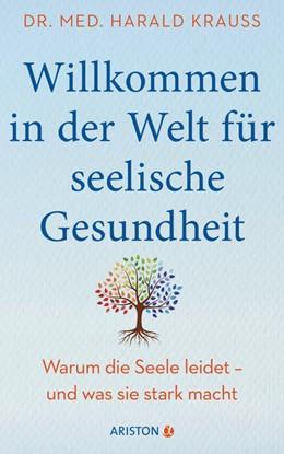Abbildung von Krauß   Willkommen in der Welt für seelische Gesundheit   1. Auflage   2021   beck-shop.de