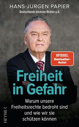 Abbildung von Papier   Freiheit in Gefahr   1. Auflage   2021   beck-shop.de