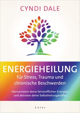 Abbildung von Dale | Energieheilung für Stress, Trauma und chronische Beschwerden | 1. Auflage | 2021 | beck-shop.de