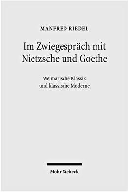 Abbildung von Riedel   Im Zwiegespräch mit Nietzsche und Goethe   2009   Weimarische Klassik und klassi...