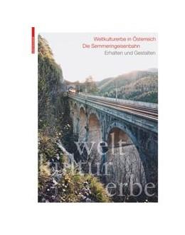 Abbildung von Häfliger / Dinhobl | Weltkulturerbe in Österreich: Die Semmeringeisenbahn | 1. Auflage | 2021 | beck-shop.de