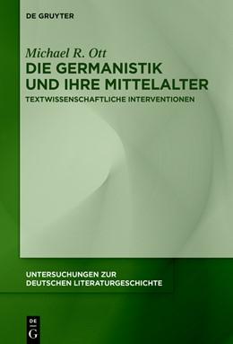 Abbildung von Ott | Die Germanistik und ihre Mittelalter | 1. Auflage | 2021 | beck-shop.de