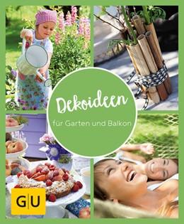 Abbildung von GU Aktion Ratgeber Junge Familien - Dekoideen für Garten und Balkon | 1. Auflage | 2020 | beck-shop.de