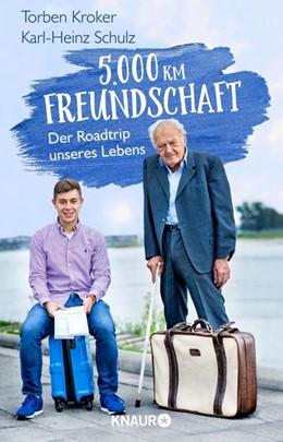 Abbildung von Kroker / Schulz   5.000 km Freundschaft   1. Auflage   2021   beck-shop.de