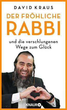 Abbildung von Kraus | Der fröhliche Rabbi und die verschlungenen Wege zum Glück | 1. Auflage | 2021 | beck-shop.de