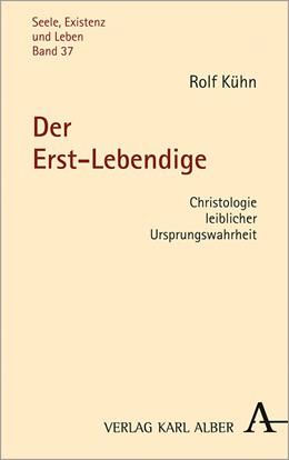 Abbildung von Kühn   Der Erst-Lebendige   1. Auflage   2021   beck-shop.de
