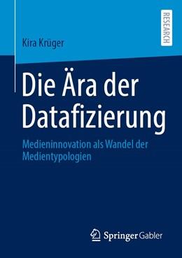 Abbildung von Krüger | Die Ära der Datafizierung | 1. Auflage | 2021 | beck-shop.de