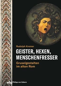 Abbildung von Kremer | Geister, Hexen, Menschenfresser | 1. Auflage | 2021 | beck-shop.de
