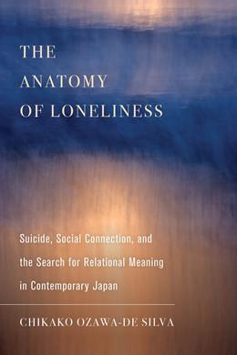 Abbildung von Ozawa-de Silva   The Anatomy of Loneliness   1. Auflage   2021   14   beck-shop.de