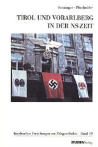 Abbildung von Steininger / Pitscheider | Tirol und Vorarlberg in der NS-Zeit | 2002