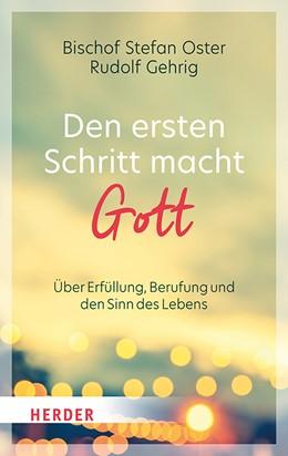 Abbildung von Oster / Gehrig | Den ersten Schritt macht Gott | 1. Auflage | 2021 | beck-shop.de