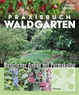 Abbildung von Kranz / Deemter | Praxisbuch Waldgarten | 1. Auflage | 2021 | beck-shop.de