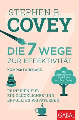Abbildung von Covey | Die 7 Wege zur Effektivität - Kompaktausgabe | 1. Auflage | 2021 | beck-shop.de