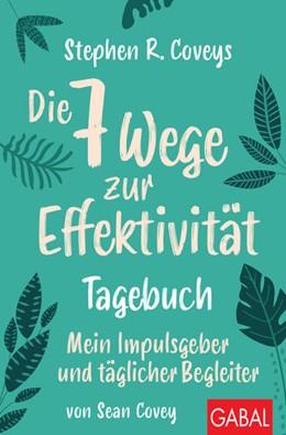 Abbildung von Covey | Stephen R. Coveys Die 7 Wege zur Effektivität - Tagebuch | 1. Auflage | 2021 | beck-shop.de
