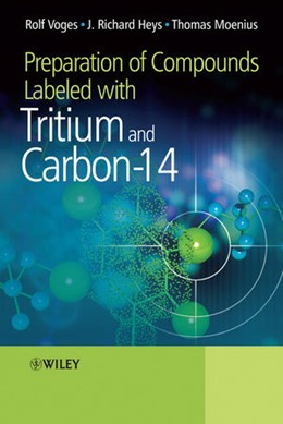 Abbildung von Voges / Heys / Moenius | Preparation of Compounds Labeled with Tritium and Carbon-14 | 1. Auflage | 2009