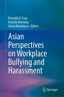 Abbildung von D´Cruz / Noronha | Asian Perspectives on Workplace Bullying and Harassment | 1. Auflage | 2021 | beck-shop.de