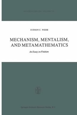 Abbildung von Webb | Mechanism, Mentalism and Metamathematics | 1980 | An Essay on Finitism | 137
