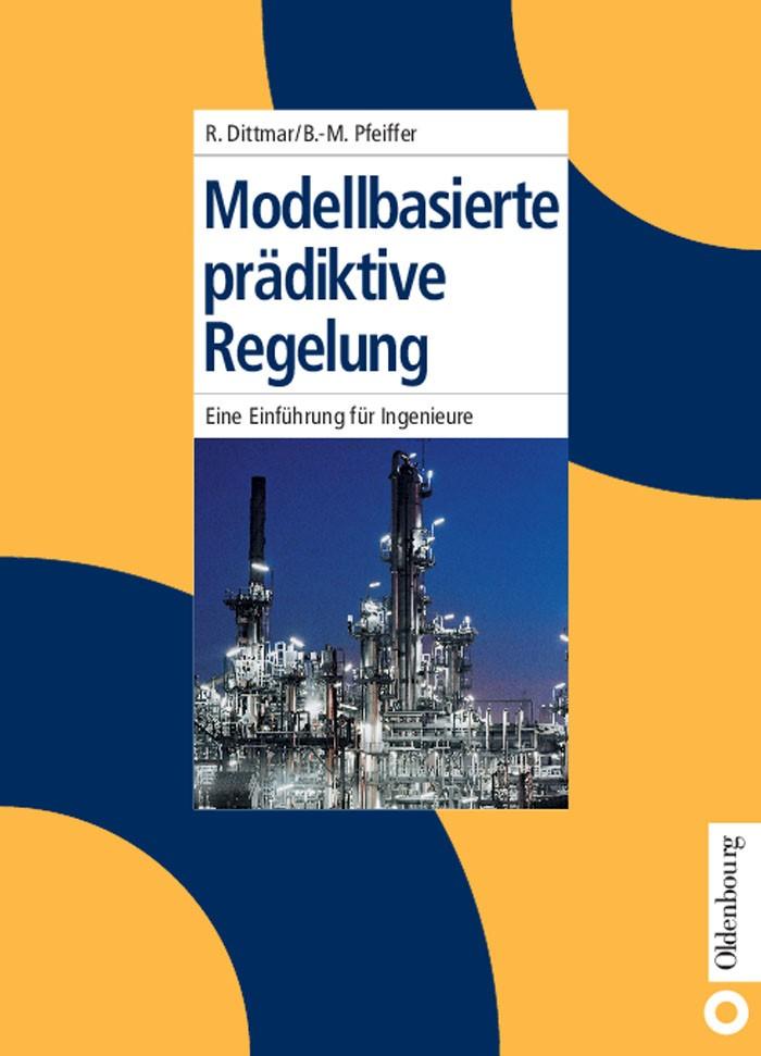 Abbildung von Dittmar / Pfeiffer | Modellbasierte prädiktive Regelung | Reprint 2014 | 2004