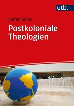 Abbildung von Silber   Postkoloniale Theologien   1. Auflage   2021   beck-shop.de
