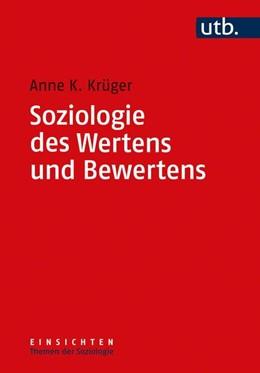 Abbildung von Krüger | Soziologie des Wertens und Bewertens | 1. Auflage | 2021 | beck-shop.de