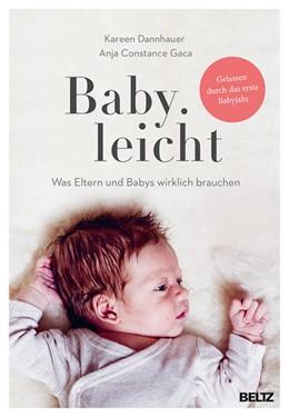Abbildung von Dannhauer / Gaca | Baby.leicht | 1. Auflage | 2021 | beck-shop.de