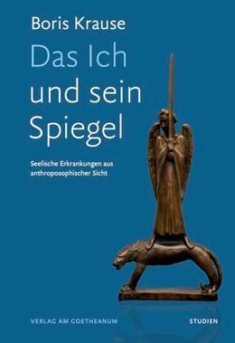 Abbildung von Krause | Das Ich und sein Spiegel | 1. Auflage | 2021 | beck-shop.de