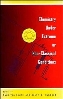 Abbildung von van Eldik / Hubbard | Chemistry Under Extreme or Non-Classical Conditions | 1997