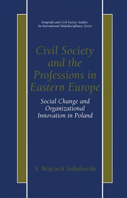Abbildung von Sokolowski | Civil Society and the Professions in Eastern Europe | 2001 | 2000 | Social Change and Organization...